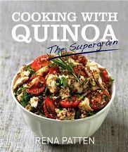 Cooking with Quinoa: the supergrain. Rena Patten