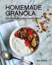 Homemade Granola. Elise Barber