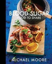 Blood Sugar: food to share. Michael Moore