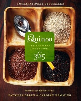 Quinoa 365: the everyday superfood. Patricia Green, Carolyn Hemming