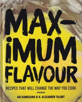 Maximum Flavour (UK Ed). Alexander Talbot, Aki Kamozawa
