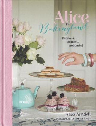 Alice in Bakingland. Alice Arndell
