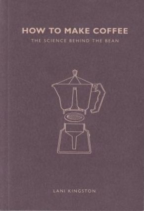 How to Make Coffee: the science
