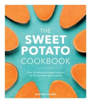 The Sweet Potato Cookbook. Heather Thomas