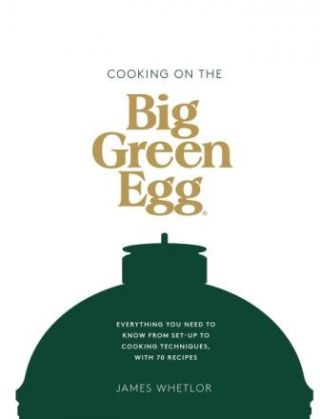 Cooking on the Big Green Egg