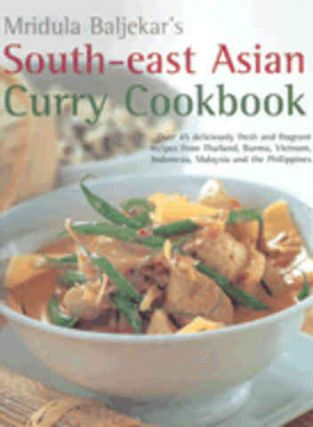 South-east Asian Curry Cookbook. Mridula Baljekar