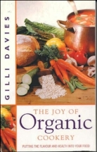 The Joy of Organic Cooking. Gilli Davies