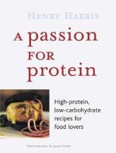 A Passion for Protein. Henry Harris