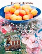 Orchards in the Oasis. Josceline Dimbleby