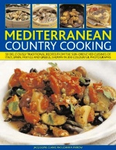 Mediterranean Country Cooking. Jacqueline Clarke, Joanna Farrow