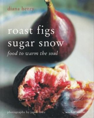 Roast Figs & Sugar Snow. Diana Henry