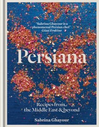 Persiana: recipes from the Middle East. Sabrina Ghayour