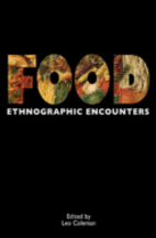 Food: ethnographic encounters. Dr Leo Coleman