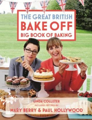 Great British Bake Off: book of baking. Linda Collister