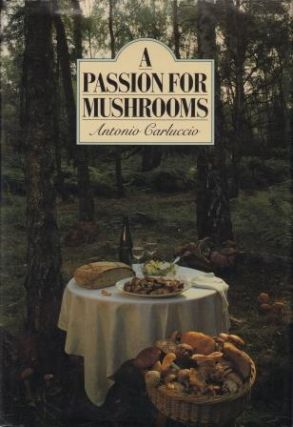 A Passion for Mushrooms. Antonio Carluccio