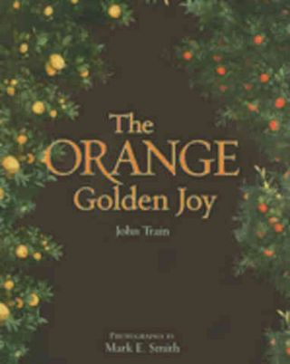 The Orange: golden joy. John Train