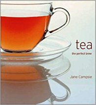 Tea: the perfect brew. Jane Campsie