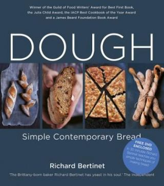 Dough: simple contemporary bread. Richard Bertinet
