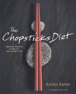 The Chopsticks Diet. Kimiko Barber