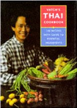 Vatch's Thai Cookbook. Vatcharin Bhumichitr