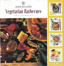 Step-by-Step Vegetarian Barbecues. Sue Ashworth