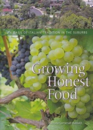 Growing Honest Food. Gabriella Gornersall-Hubbard