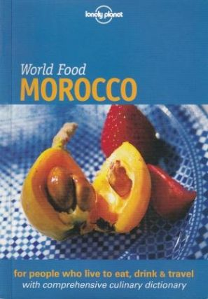 Lonely Planet World Food Morocco. Catherine Hanger