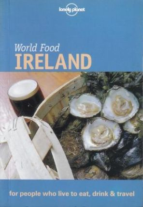 Lonely Planet World Food Ireland. Martin Hughes