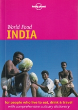 Lonely Planet World Food India. Martin Hughes, Sheema Mookherjee, Rich Delacy