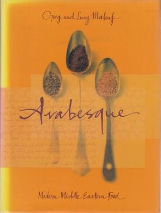 Arabesque: modern middle eastern food. Greg Malouf, Lucy Malouf