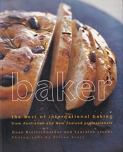 Baker: the best of International baking. Dean Brettschneider, Lauraine Jacobs