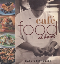 Cafe Food at Home. Gael Oberholzer