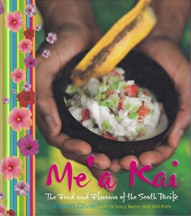 Me'a Kai: flavours of the Sth Pacific. Robert Oliver, Tracy Berno, Shiri Ram