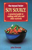 Natural Tucker Soy Source Book. John Downes