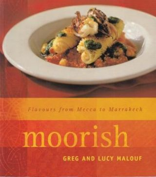 Moorish: flavours from Mecca to. Greg Malouf, Lucy