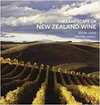 The Landscape of New Zealand Wine. Kevin Judd, Bob Campbell