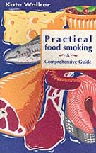 Practical Food Smoking. Kate Walker