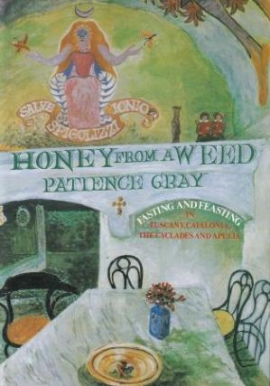 Honey from a Weed. Patience Gray