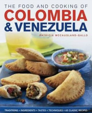 The Food & Cooking of Colombia &. Patricia McCausland-Gallo