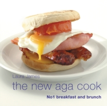The New Aga Cook: Breakfast & Brunch. Laura James