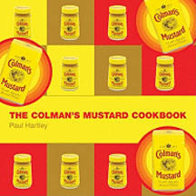 The Colman's Mustard Cookbook. Paul Hartley