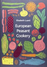 European Peasant Cookery. Elisabeth Luard
