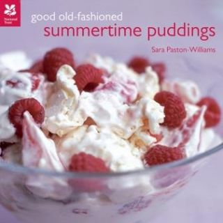 Good Old Fashioned Summertime Puddings. Jane Pettigrew