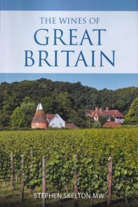 The Wines of Great Britain. Stephen Skelton