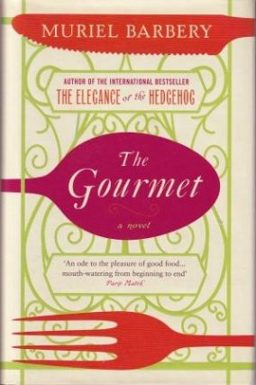 The Gourmet: a novel. Muriel Barbery
