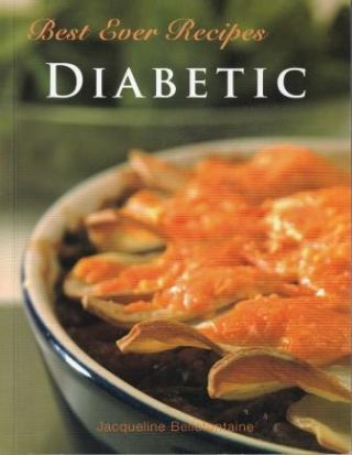Best Ever Recipes: Diabetic. Jacqueline Bellefontaine