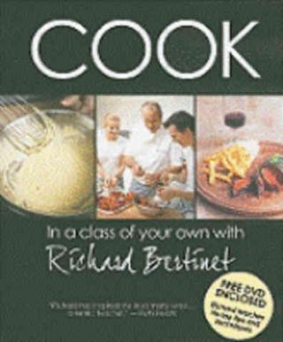 Cook: in a class of your own (US Ed). Richard Bertinet