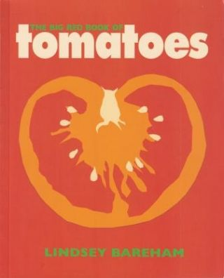 The Big Red Book of Tomatoes. Lindsey Bareham