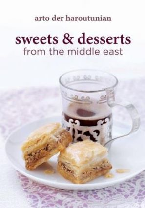 Sweets & Desserts from the Middle East. Arto Der Haroutunian