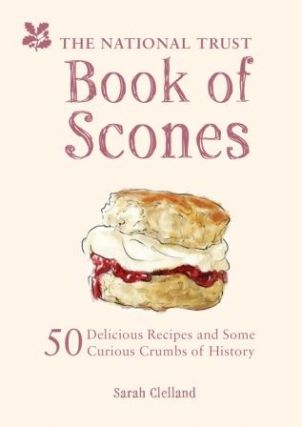 The National Trust Book of Scones. Sarah Clelland